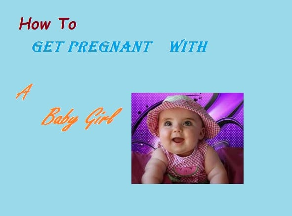 How To Get Pregnant with a girl