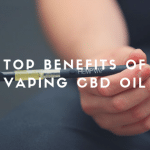 Benefits Of Vaping CBD Oil
